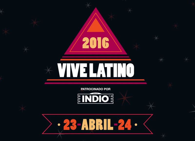 Anuncian el Vive Latino 2016; Conoce todo su cartel - vive-latino-2016