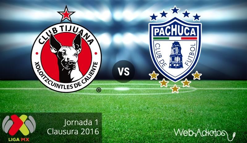 xolos de tijuana vs pachuca clausura 2016 Tijuana vs Pachuca, Fecha 1 del Clausura 2016 ¡En vivo por internet!