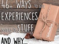 46 Ways to Give Experiences Instead of Stuff This Year and why you would want to