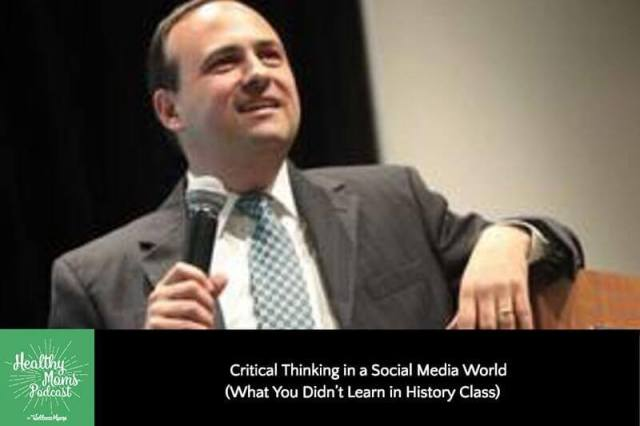 Critical thinking in a social media world (what you didn't learn in history class)
