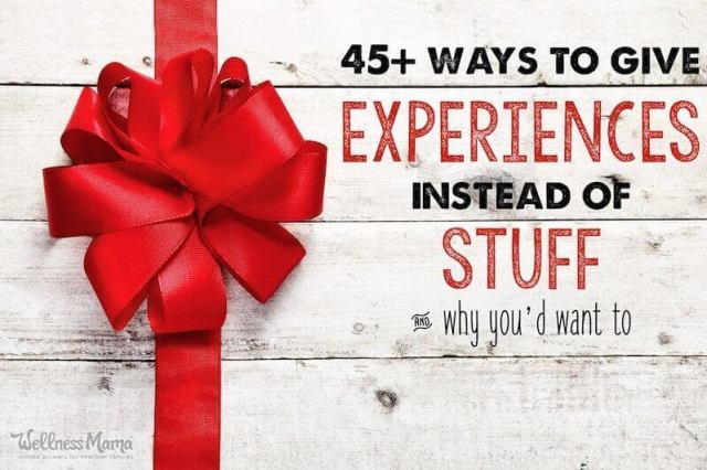 Give experiences instead of stuff, and why!