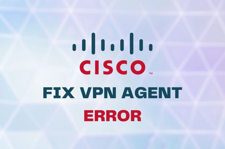 FIX Vpn agent ERROR