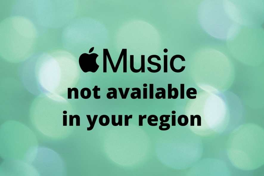 Apple Music not available in your region