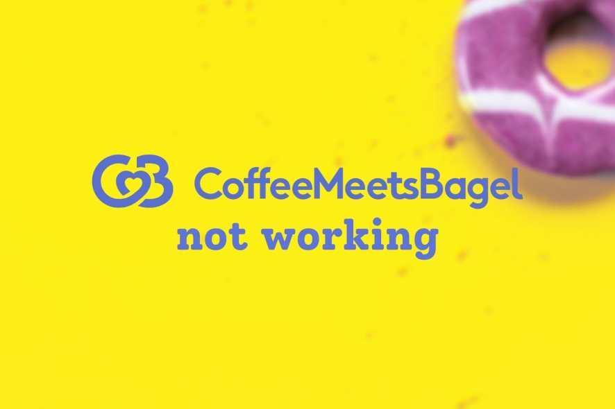 Coffee Meets Bagel not working
