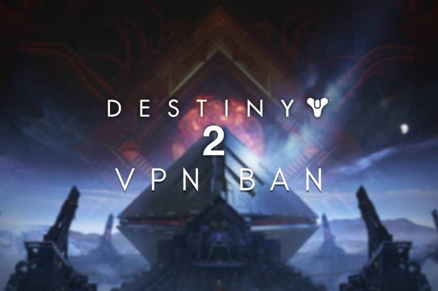 Destiny 2 VPN ban