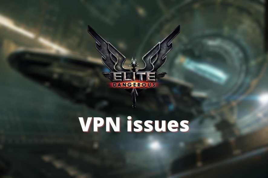 Elite Dangerous VPN issues