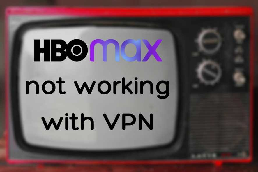 HBO Max not working with VPN