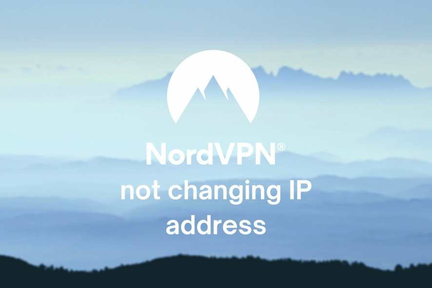 NordVPN not changing IP address
