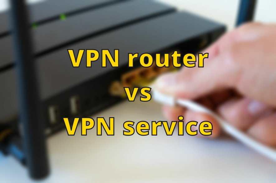 VPN router vs VPN service