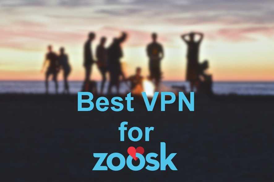 best VPN for Zoosk