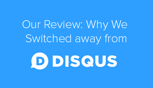 Disqus Review - Why we Swithced Away