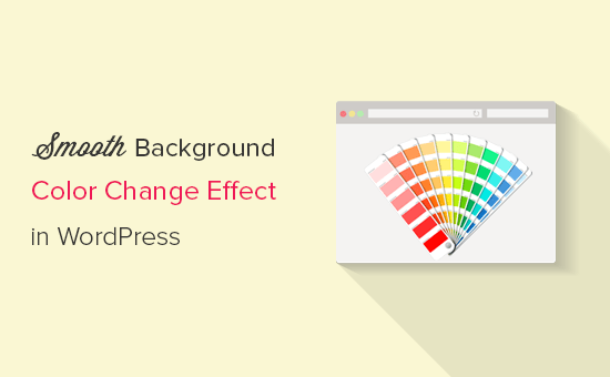 Adding smooth background color change effect in WordPress