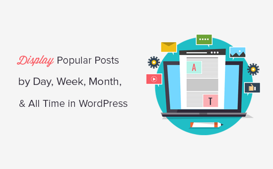 Display popular posts by day, week, month, and all time in WordPress
