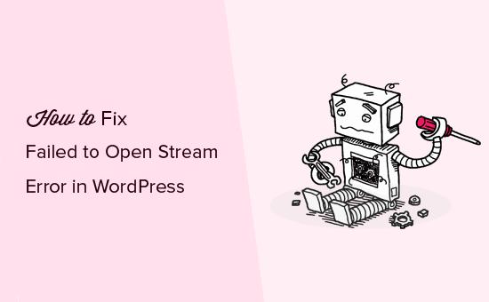 Gagal membuka kesalahan aliran di WordPress