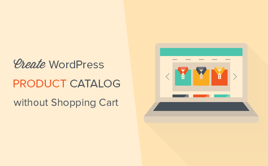 How to create a WordPress product catalog without shopping cart
