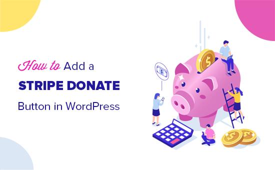 Menambahkan tombol donasi Stripe di posting dan halaman WordPress