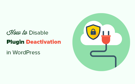 How to stop clients from deactivating crucial plugins in WordPress