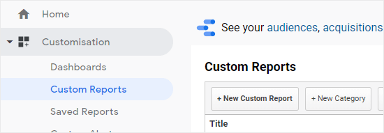 Viewing Customization - Custom Reports in Google Analytic