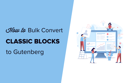 How to convert classic blocks to Gutenberg in WordPress