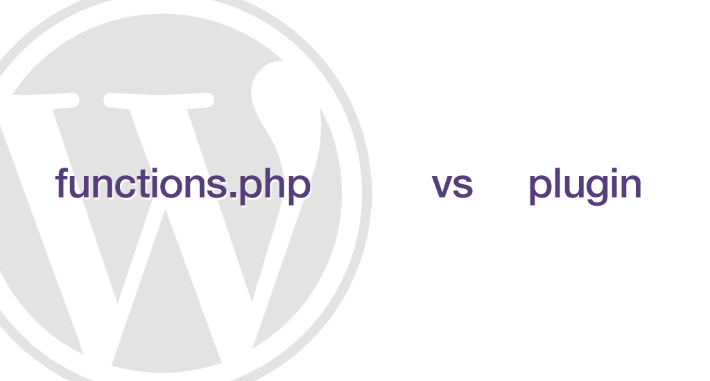 WordPress functions.php vs. site-specific functionality