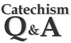 catechism Q and A