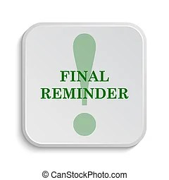 final reminder icon internet button