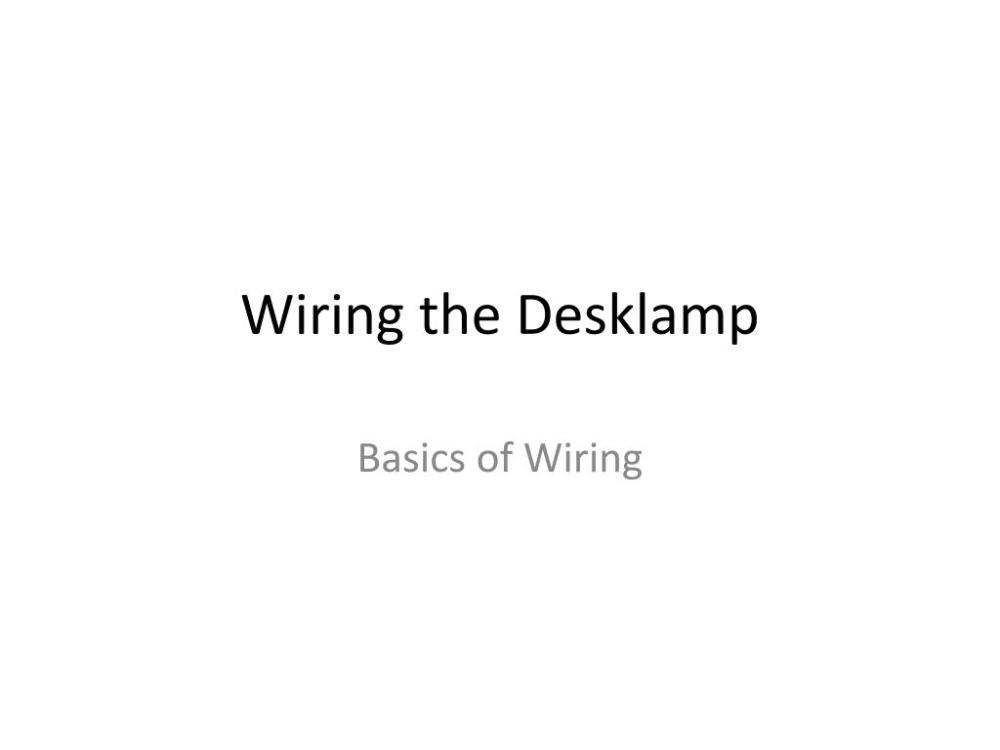 medium resolution of wiring the desklamp powerpoint ppt presentation