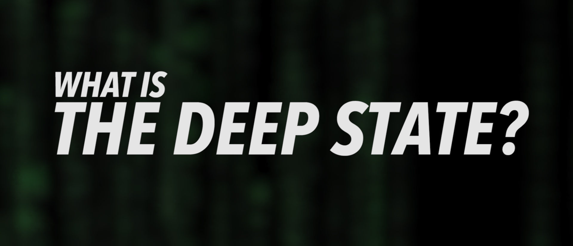 What Is The Deep State VIDEO  The Daily Caller