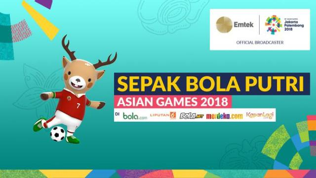 Live Streaming Asian Games: Sepak Bola Putri Chinese ...