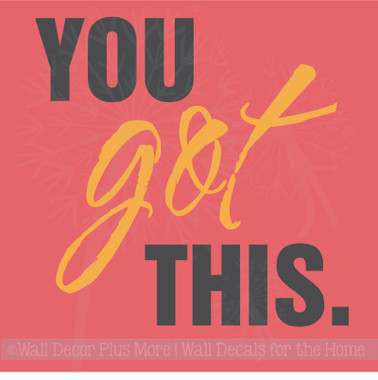 You Got This Motivational Wall Art Stickers Vinyl Letters