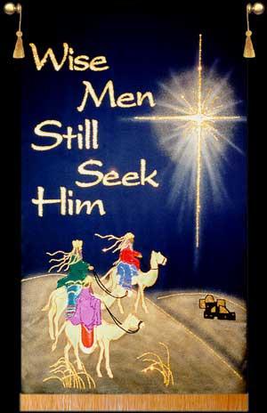 Wise Men Still Seek Him  Christmas Praise Banner