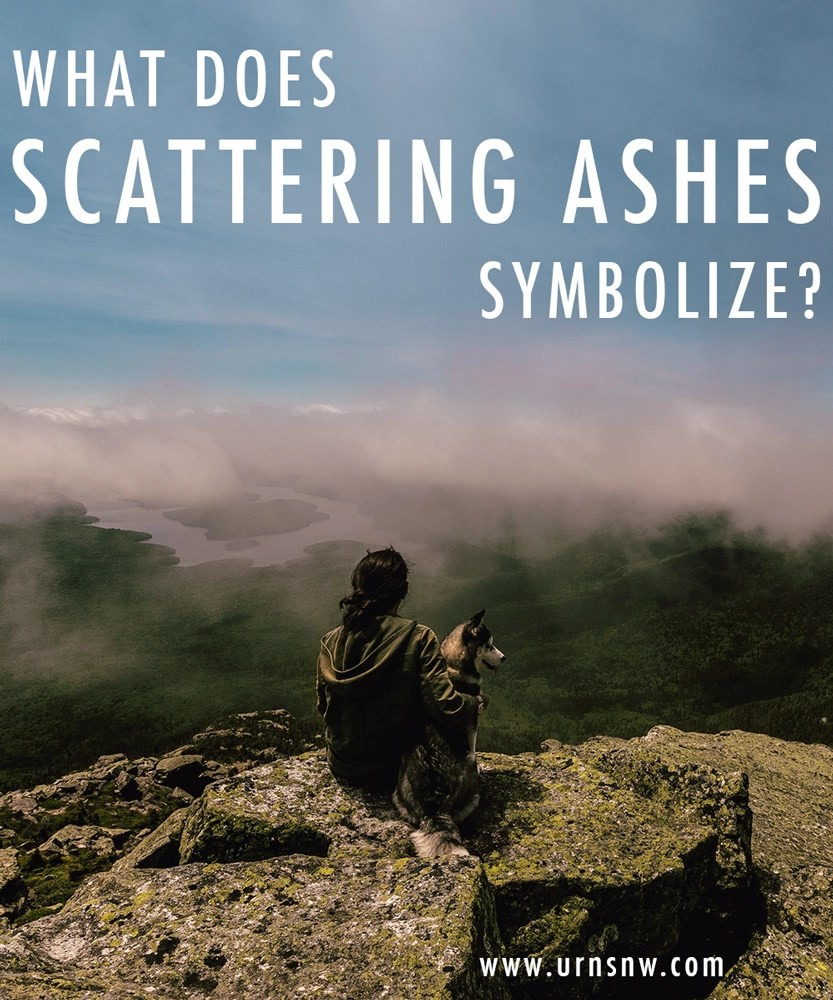What Does Scattering Ashes Symbolize Urns Northwest