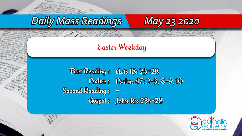 Daily Mass Readings for Saturday 23rd May 2020, Daily Mass Readings for Saturday 23rd May 2020