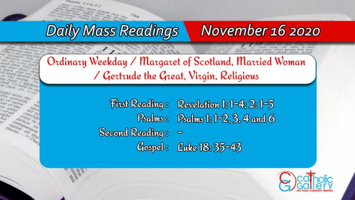 Catholic Daily Online Mass Readings 16th November 2020 - Ordinary Weekday / Margaret of Scotland, Married Woman / Gertrude the Great, Virgin, Religious