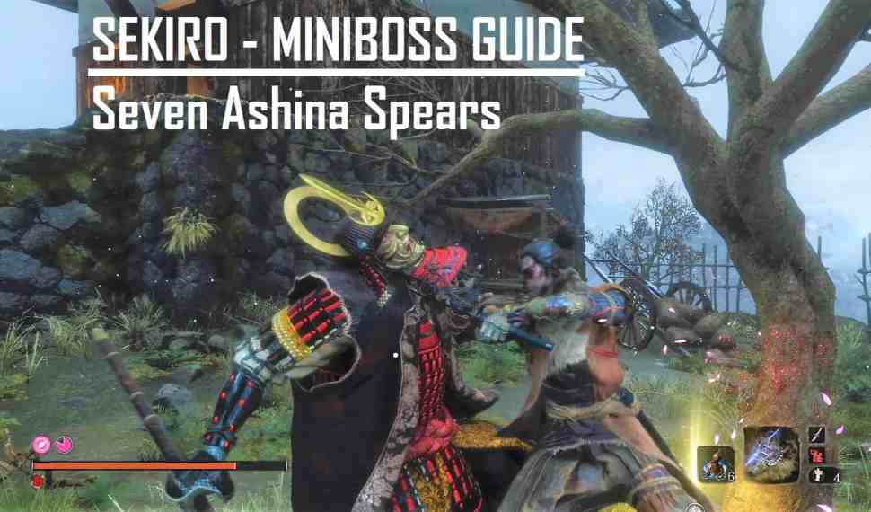 Sekiro – Mini Boss Guide – Seven Ashina Spears