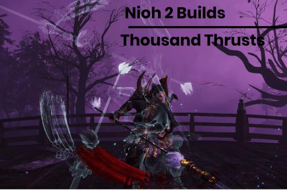 Nioh 2 Build Guide – Spear – Thousand Thrust