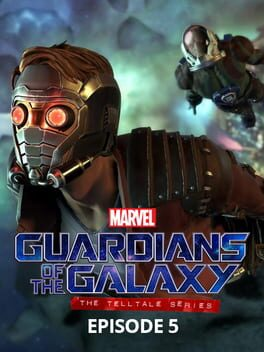 Marvel's Guardians of the Galaxy: The Telltale Series – Episode 5: Don't Stop Believin