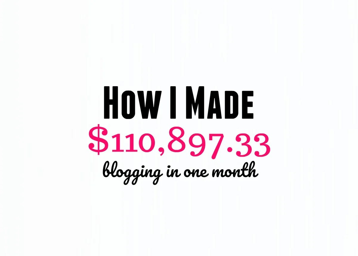 How I Made $110,897.33 In July Blogging