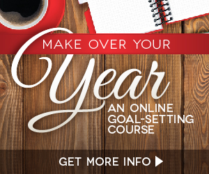 Make Over Your Year - Ultimate Goal Setting Course!