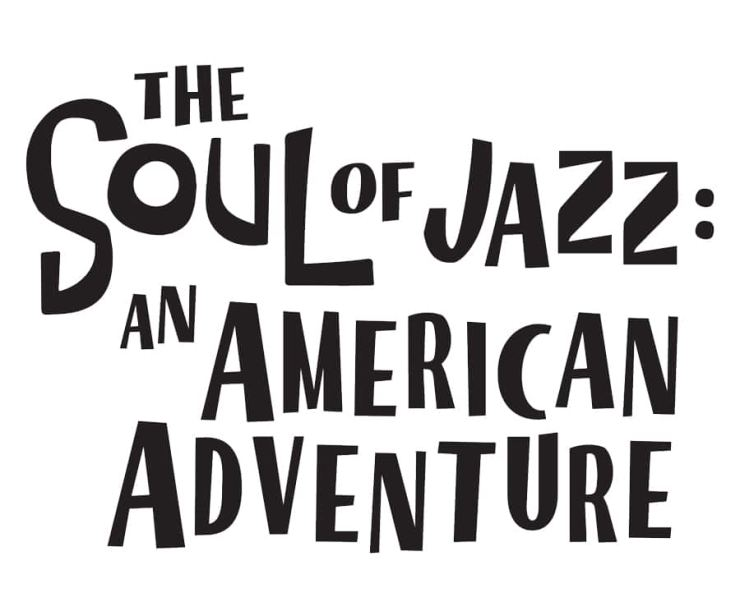 The Soul of Jazz: An American Adventure
