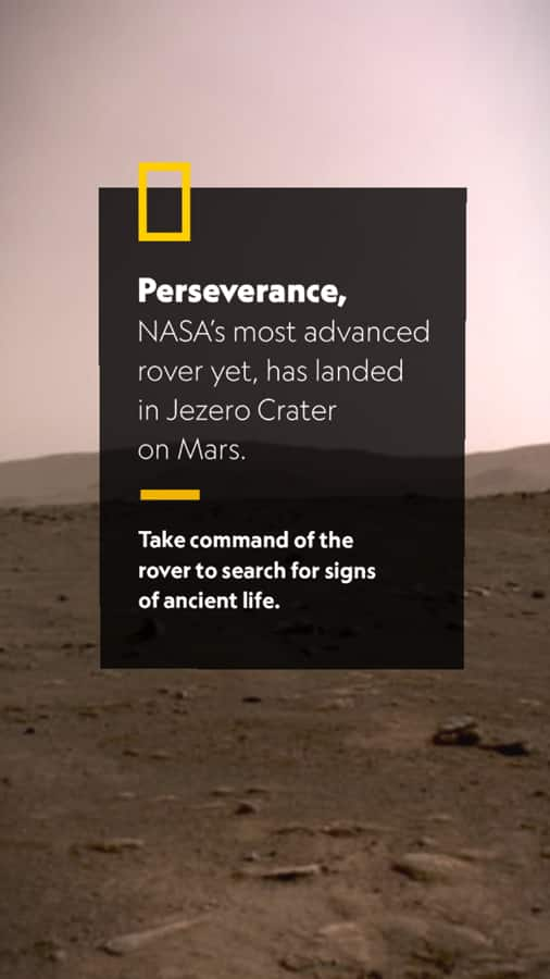 National Geographic and NASA - Mars Exploration Augmented Reality Experience: Perseverance, NASA's most advanced rover yet, has landed in Jezero Crater on Mars. Take command of the rover to search for signs of ancient life.
