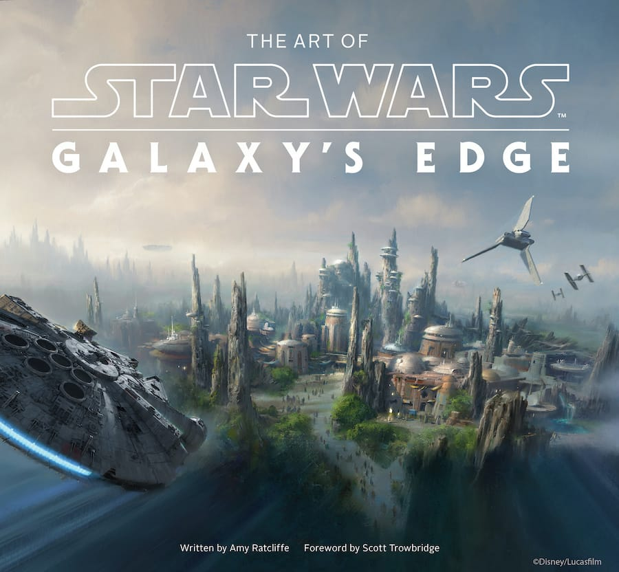 """New book, """"The Art of Star Wars: Galaxy's Edge"""" written by Amy Ratcliffe"""