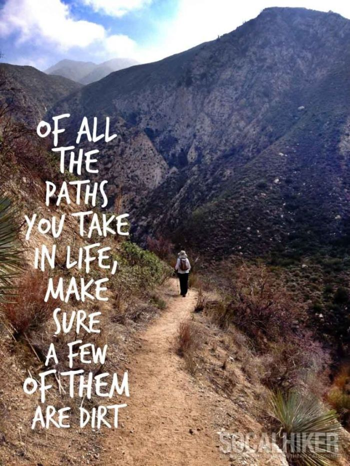 Of all the paths you take in life, make sure a few of them are dirt