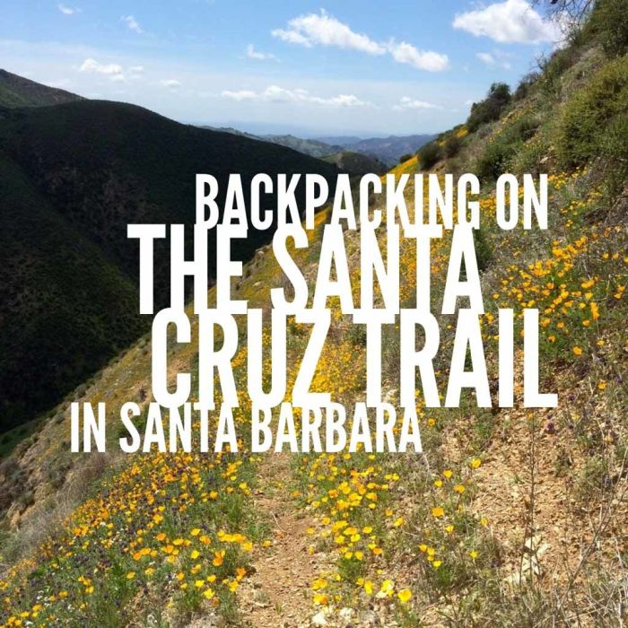 Backpacking the Santa Cruz Trail in Santa Barbara Backcountry
