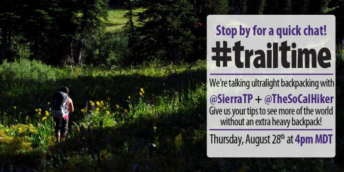 August 28, 2014 I will be talking about ultralight backpacking on #trailtime