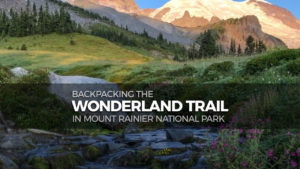 Backpack the Wonderland Trail in Mount Rainier National Park
