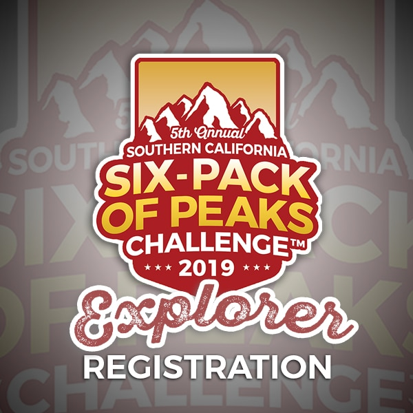 2019 SoCal Six-Pack of Peaks Explorer Registration