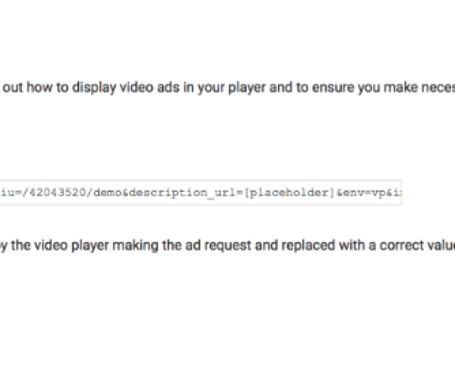 Google Ad Manager But In Order For The Video Player To Actually Start Displaying Ads You Will Need To Set Up Ads To Run See Additional Help On This