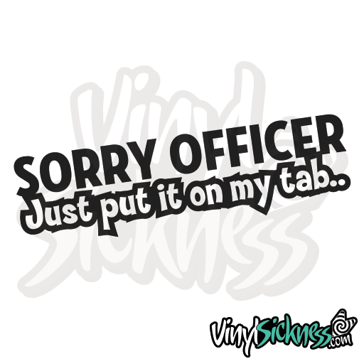sorry officer just put