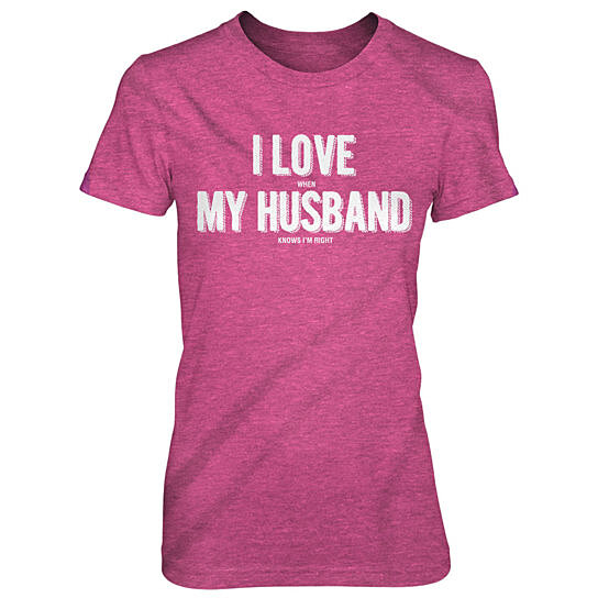 kitchen shoes womens laminate countertops buy i love when my husband knows i'm right funny t-shirt ...